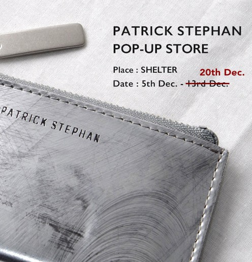 PATRICK STEPHAN POP UP STORE 会期延長のお知らせ